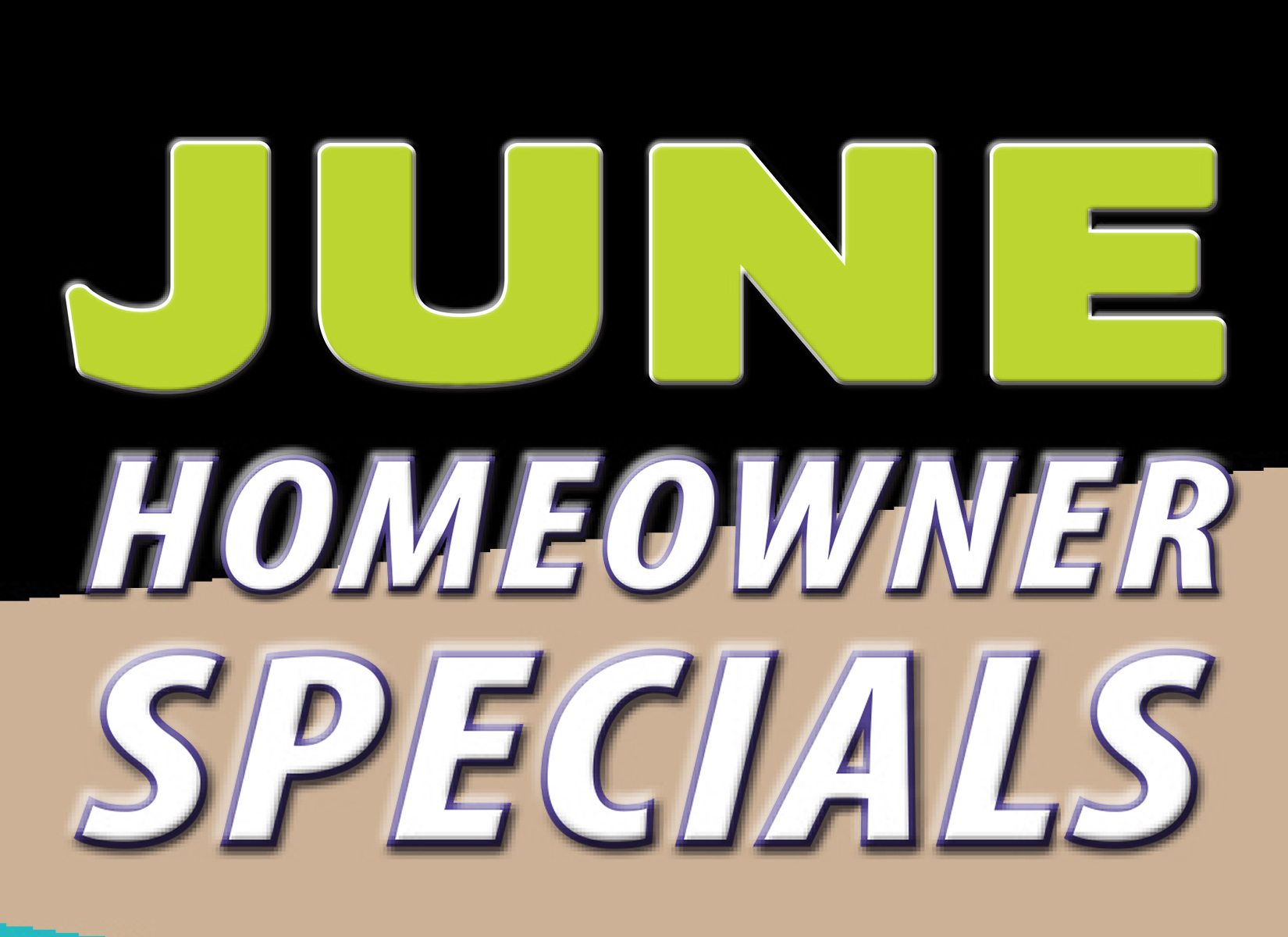 Homeowner Monthly Specials